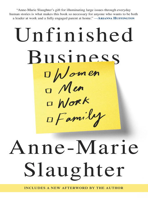Title details for Unfinished Business by Anne-Marie Slaughter - Available