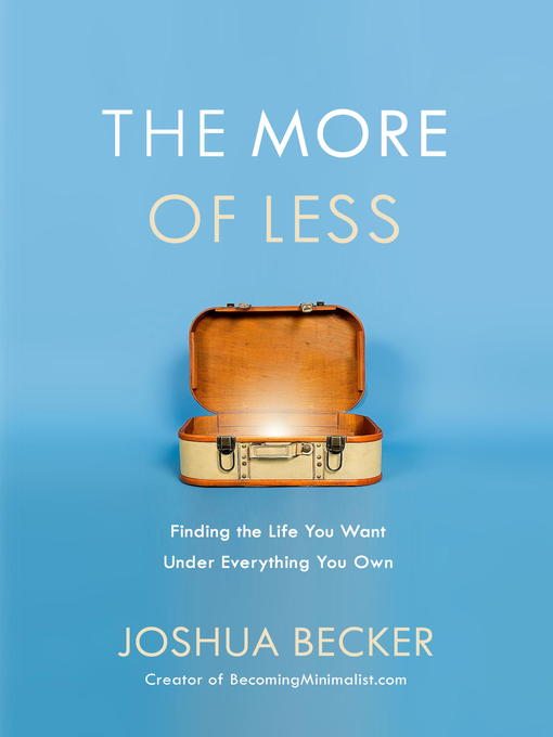 Title details for The More of Less by Joshua Becker - Wait list