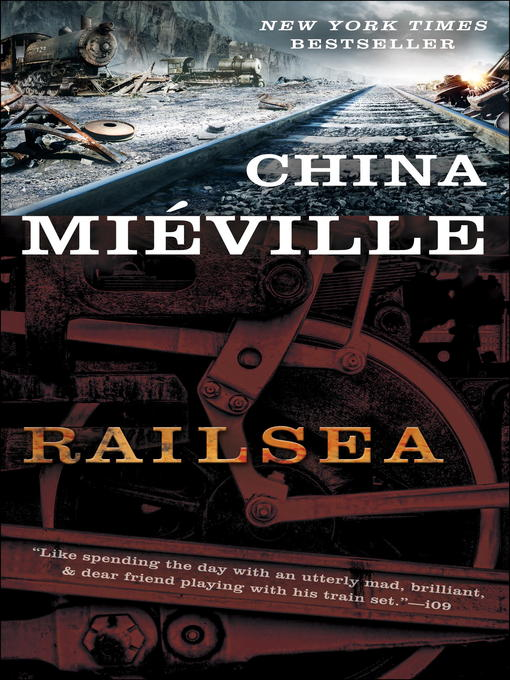 Title details for Railsea by China Miéville - Available