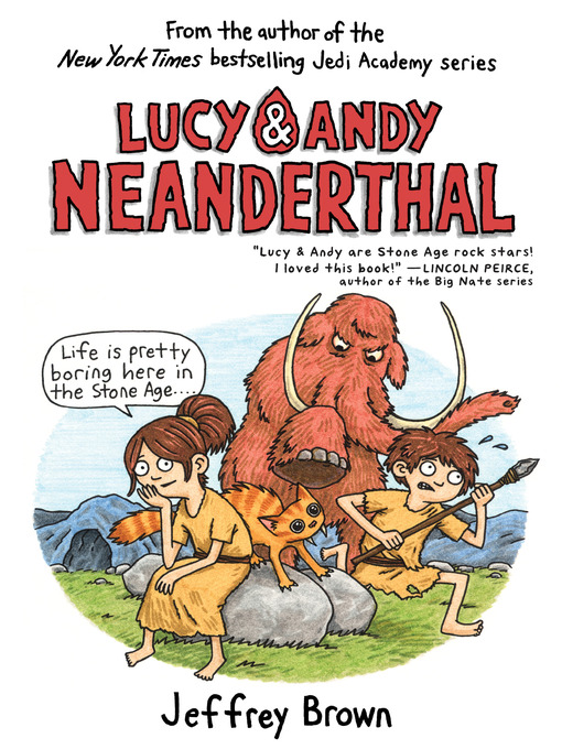 Title details for Lucy & Andy Neanderthal by Jeffrey Brown - Available