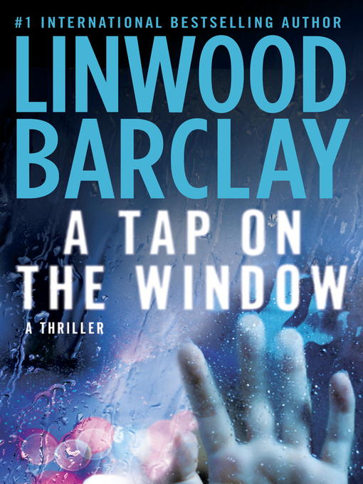 Title details for A Tap on the Window by Linwood Barclay - Available
