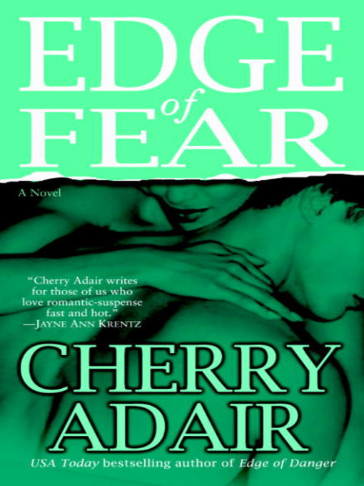 Title details for Edge of Fear by Cherry Adair - Available