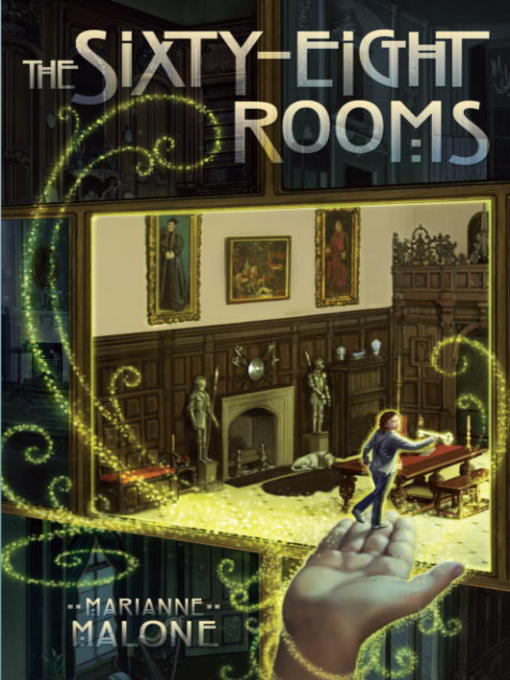 Title details for The Sixty-Eight Rooms by Marianne Malone - Available
