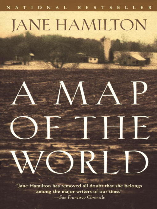 Title details for A Map of the World by Jane Hamilton - Available