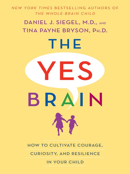 Title details for The Yes Brain by Daniel J. Siegel - Available