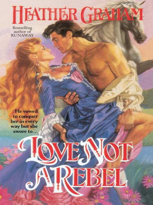 Title details for Love Not a Rebel by Heather Graham - Wait list