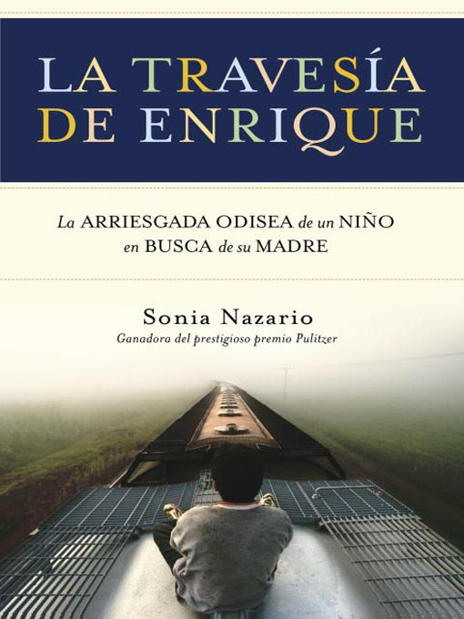 Title details for La Travesia de Enrique by Sonia Nazario - Available