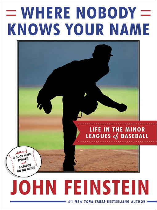 Title details for Where Nobody Knows Your Name by John Feinstein - Available