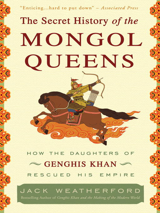 Title details for The Secret History of the Mongol Queens by Jack Weatherford - Available