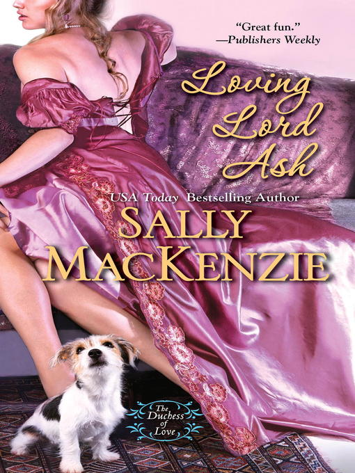 Title details for Loving Lord Ash by Sally MacKenzie - Available