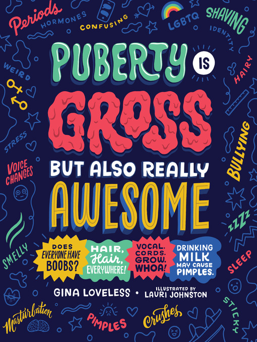 Title details for Puberty Is Gross but Also Really Awesome by Gina Loveless - Available