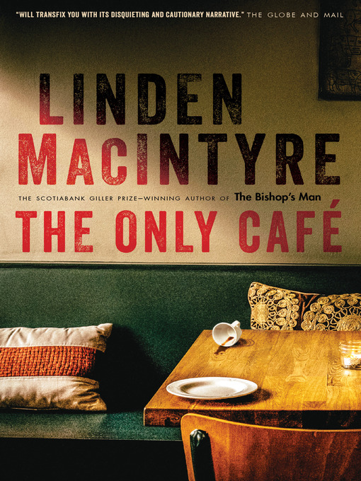 Title details for The Only Café by Linden MacIntyre - Wait list