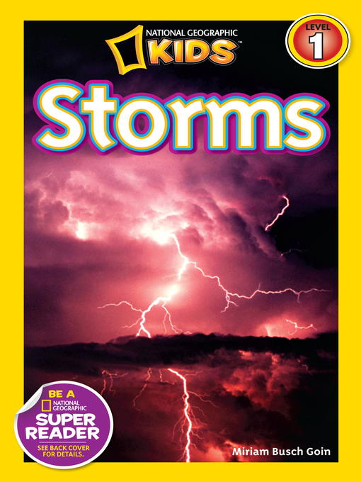 Title details for National Geographic Readers: Storms! by Miriam Goin - Available