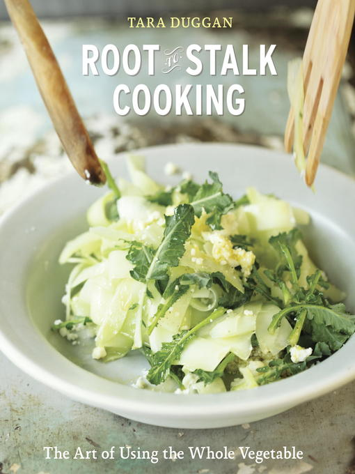 Title details for Root-to-Stalk Cooking by Tara Duggan - Available