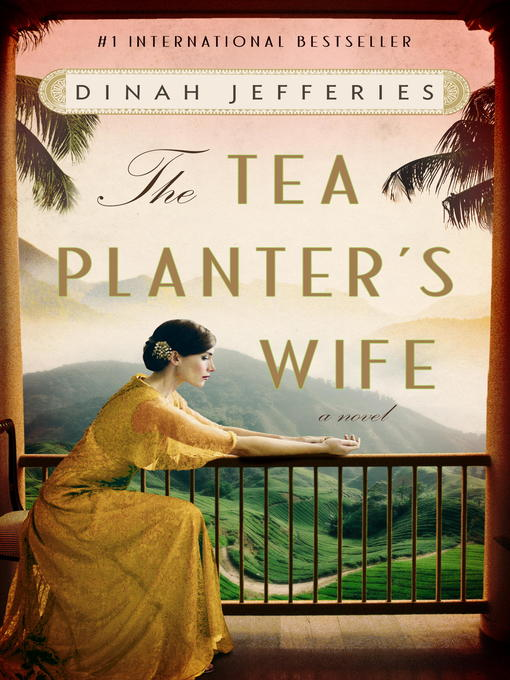 Title details for The Tea Planter's Wife by Dinah Jefferies - Available
