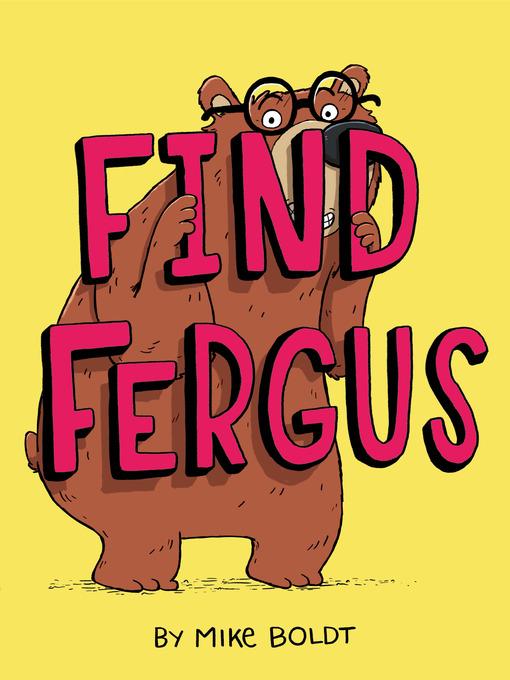Title details for Find Fergus by Mike Boldt - Wait list
