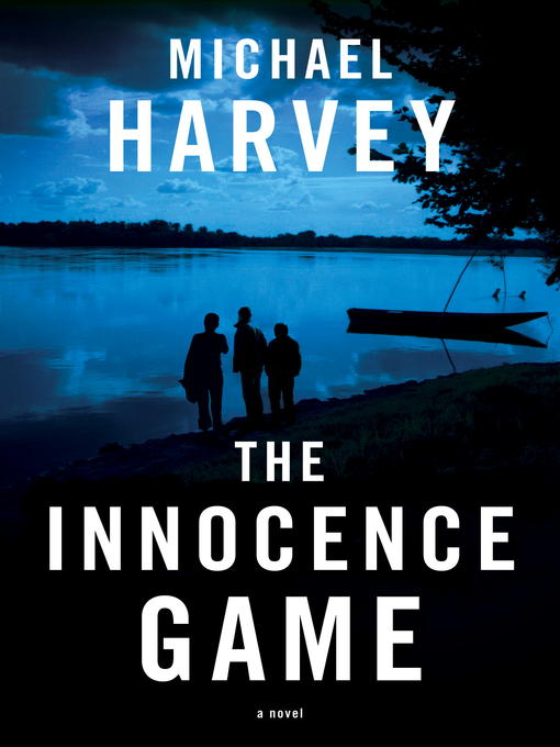 Title details for The Innocence Game by Michael Harvey - Available
