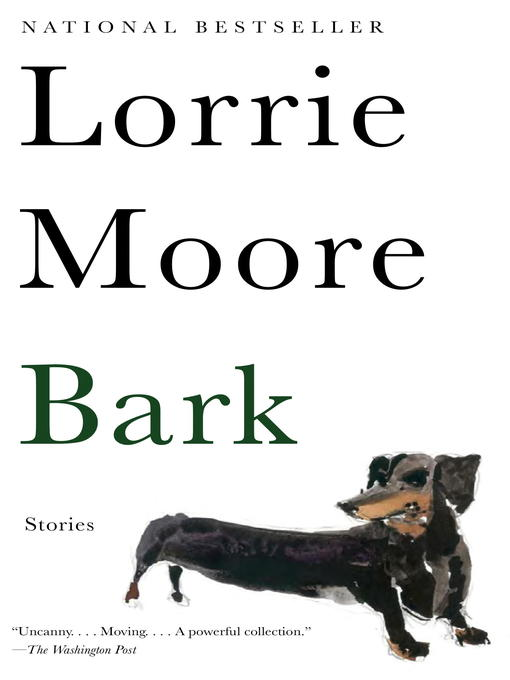 Title details for Bark by Lorrie Moore - Available