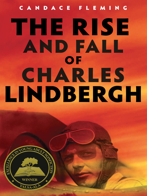 Title details for The Rise and Fall of Charles Lindbergh by Candace Fleming - Wait list