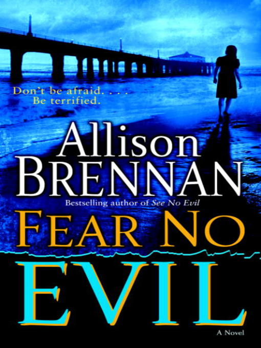 Title details for Fear No Evil by Allison Brennan - Available