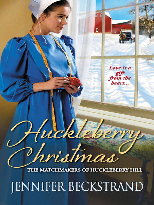Title details for Huckleberry Christmas by Jennifer Beckstrand - Available