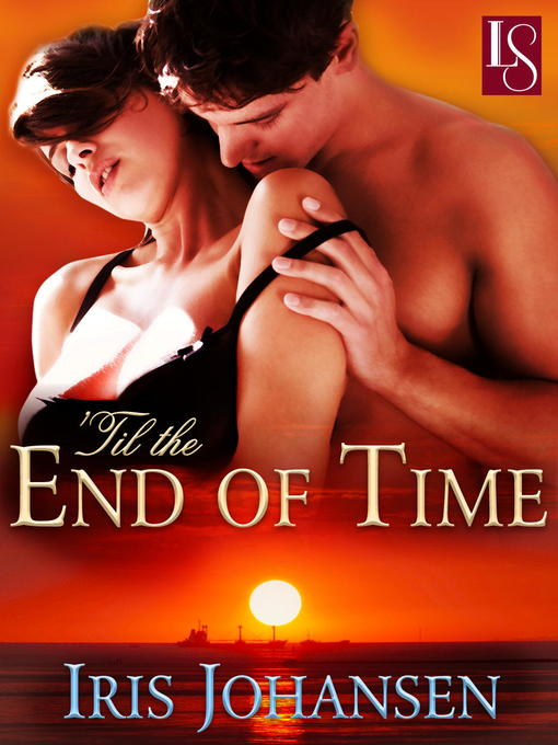 Title details for 'Til the End of Time by Iris Johansen - Available