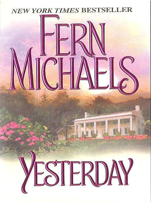 Title details for Yesterday by Fern Michaels - Available
