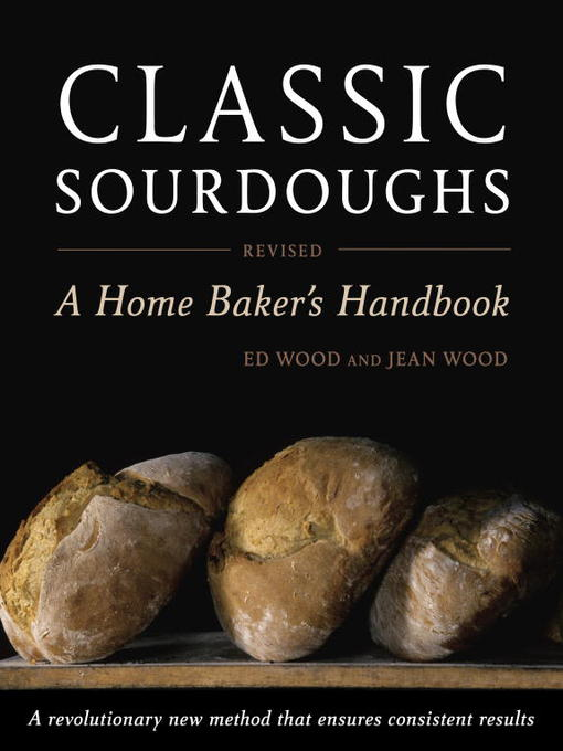 Title details for Classic Sourdoughs, Revised by Ed Wood - Available