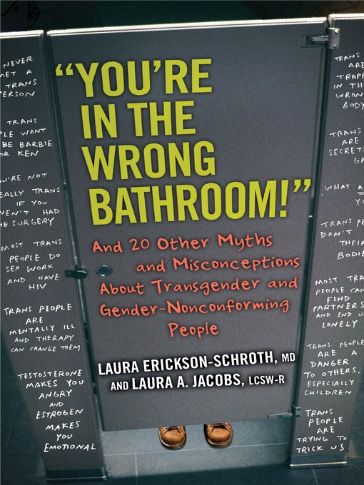 """Title details for """"You're in the Wrong Bathroom!"""" by Laura Erickson-Schroth - Wait list"""