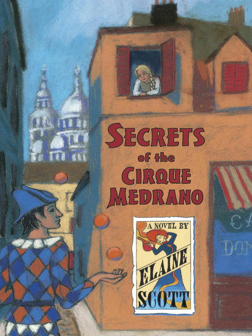 Title details for Secrets of the Cirque Medrano by Elaine Scott - Available