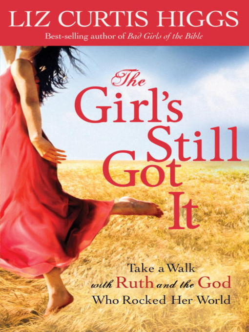 Title details for The Girl's Still Got It by Liz Curtis Higgs - Available