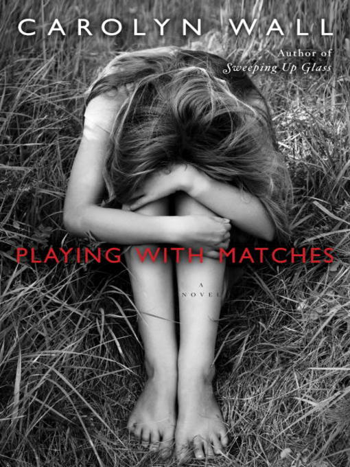 Title details for Playing with Matches by Carolyn Wall - Available