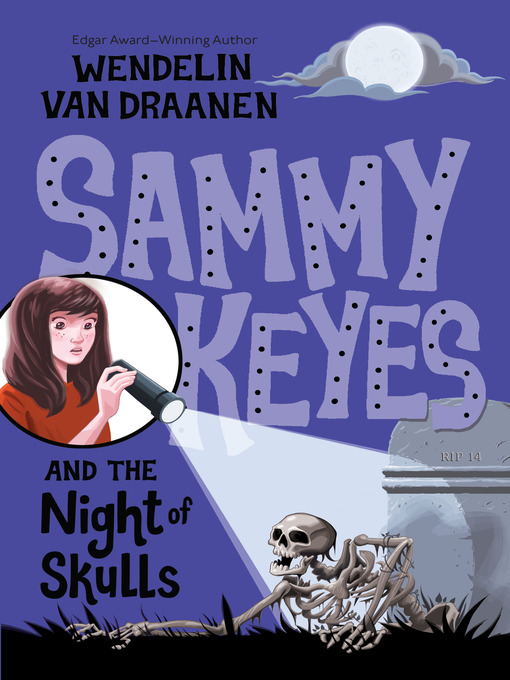 Title details for Sammy Keyes and the Night of Skulls by Wendelin Van Draanen - Available