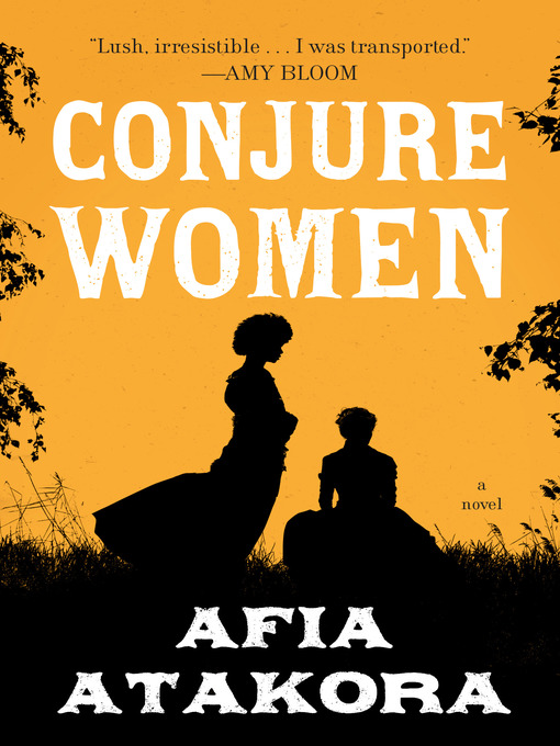 Title details for Conjure Women by Afia Atakora - Wait list