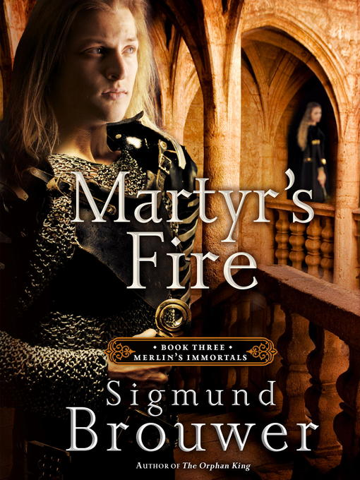 Title details for Martyr's Fire by Sigmund Brouwer - Available