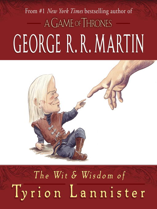 Title details for The Wit & Wisdom of Tyrion Lannister by George R. R. Martin - Available