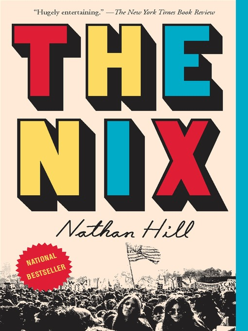 Title details for The Nix by Nathan Hill - Available