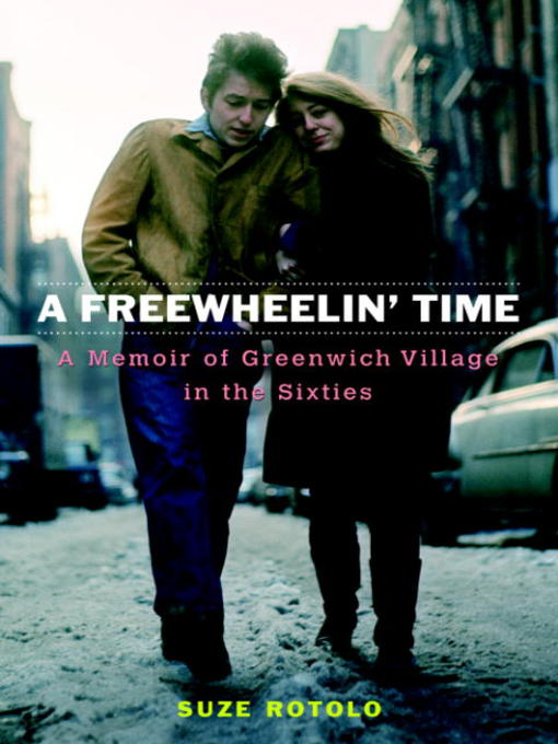 Title details for A Freewheelin' Time by Suze Rotolo - Available