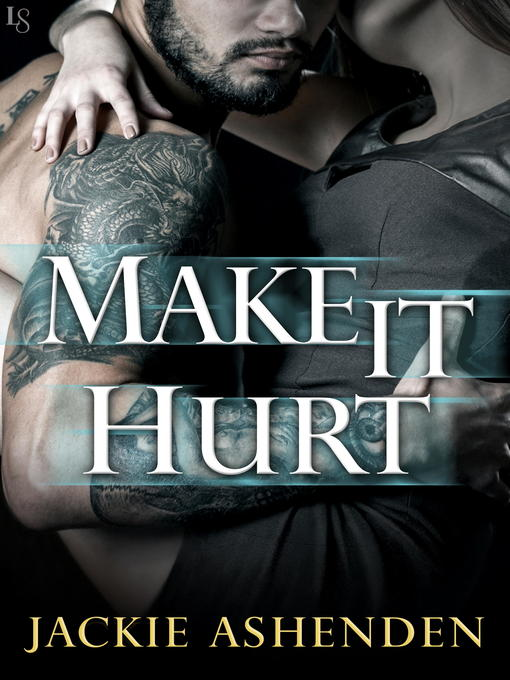 Title details for Make It Hurt by Jackie Ashenden - Available
