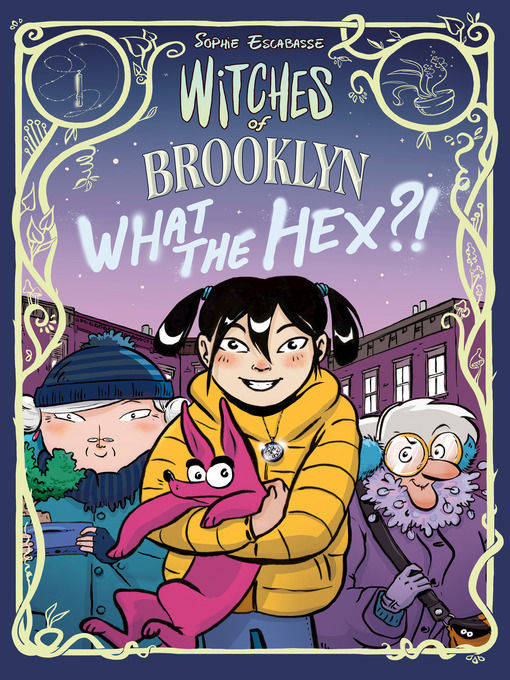 Title details for Witches of Brooklyn: What the Hex?! by Sophie Escabasse - Available