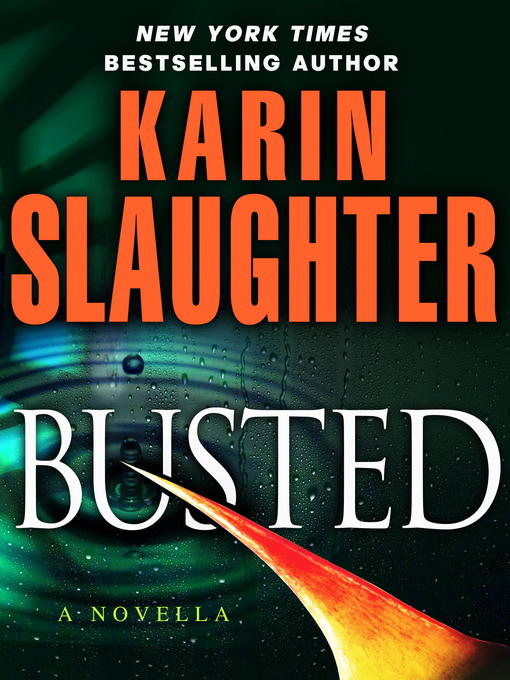 Title details for Busted by Karin Slaughter - Available