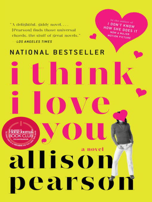 Title details for I Think I Love You by Allison Pearson - Available