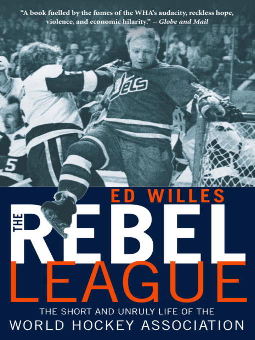 Title details for The Rebel League by Ed Willes - Available