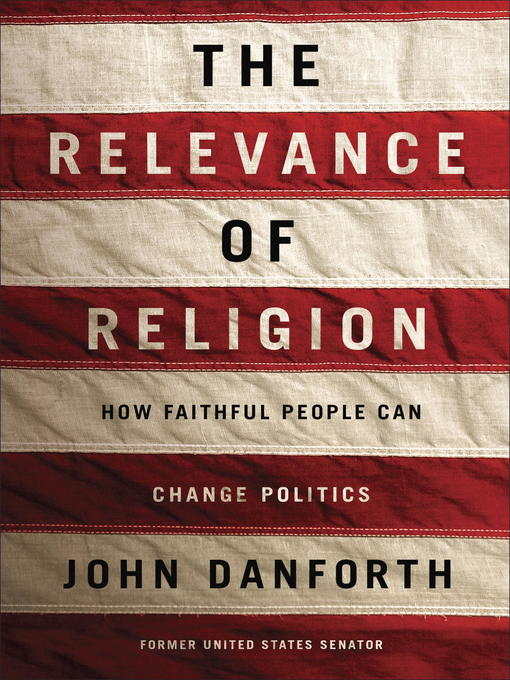 Title details for The Relevance of Religion by John Danforth - Wait list