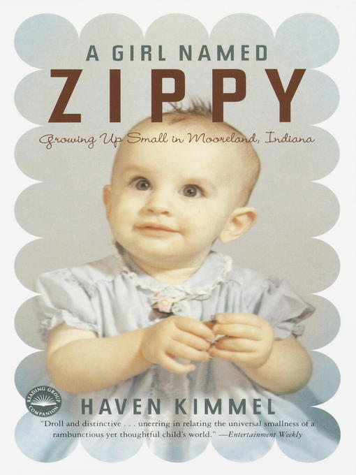 Title details for A Girl Named Zippy by Haven Kimmel - Available
