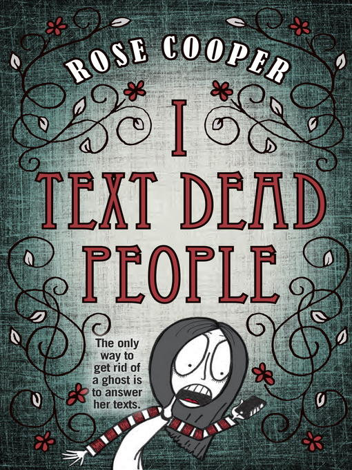 Title details for I Text Dead People by Rose Cooper - Available