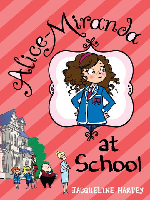 Title details for Alice-Miranda at School by Jacqueline Harvey - Available