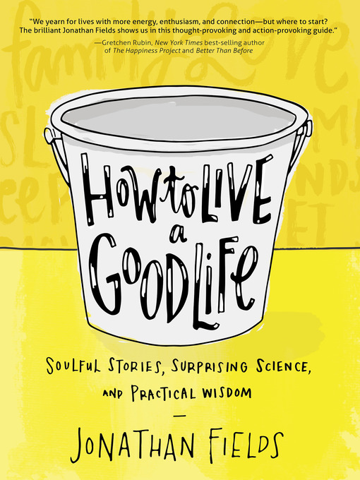 Title details for How to Live a Good Life by Jonathan Fields - Available