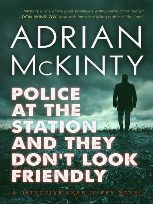 Title details for Police at the Station and They Don't Look Friendly by Adrian McKinty - Available