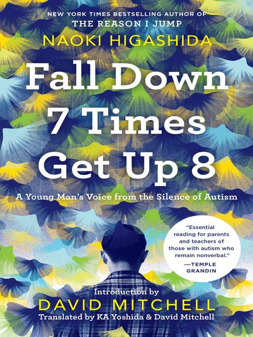 Title details for Fall Down 7 Times Get Up 8 by Naoki Higashida - Wait list